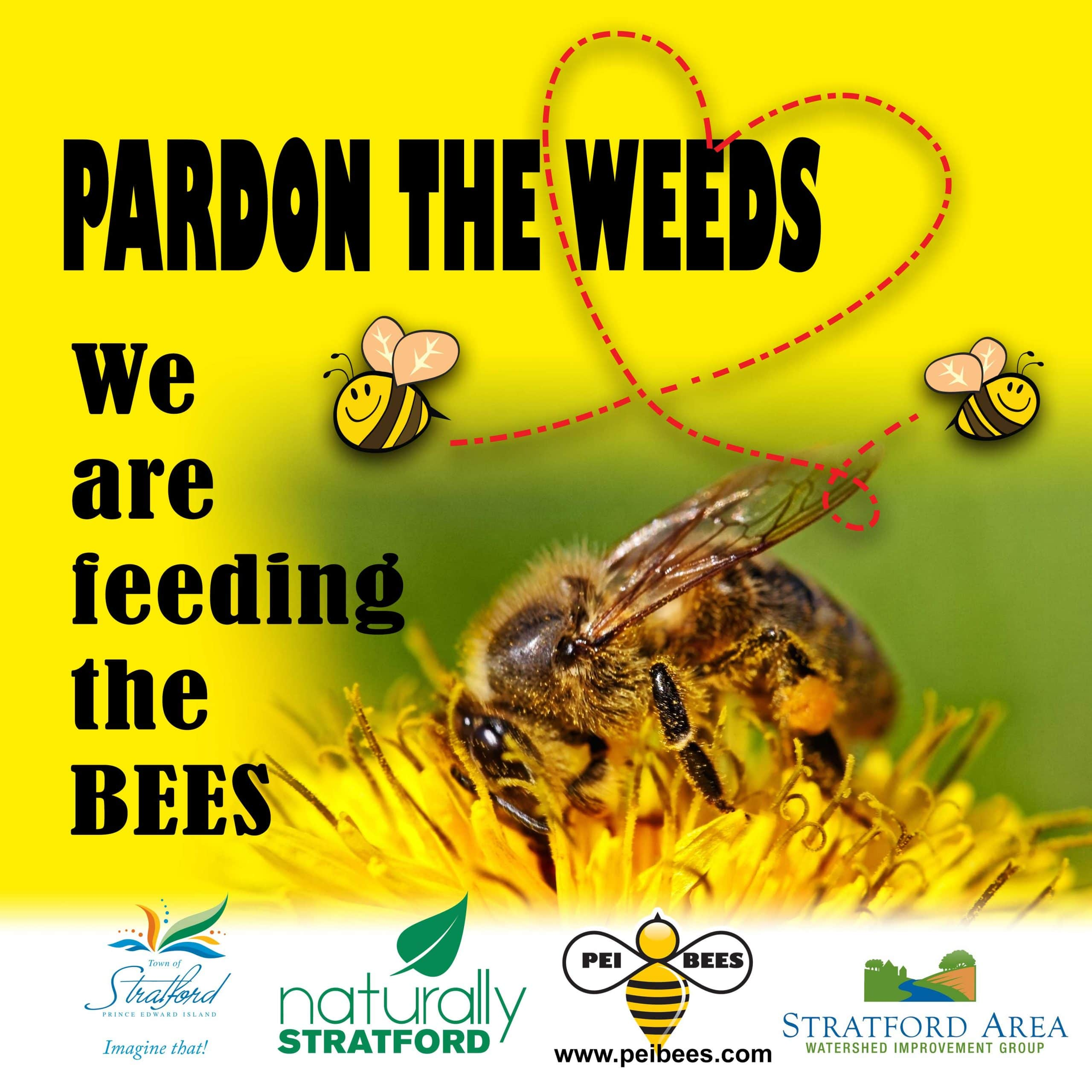 Pardon the Weeds we are feeding the bees - poster